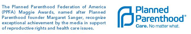 Planned Parenthood maggie award