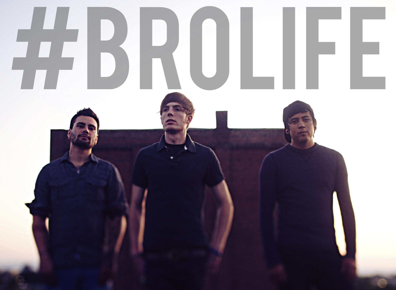#brolife