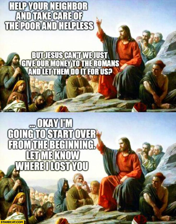 Jesus Help Your Neighbor Big Government Meme