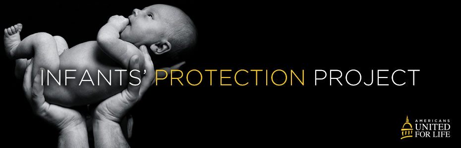 Americans United for Life Infants Protection Project AUL