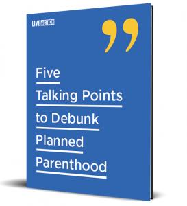 Five Talking Points Debunk Planned Parenthood eBook